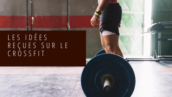 Les idées reçues sur le CrossFit